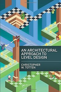 An Architectural Approach to Level Design (Paperback)-cover