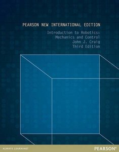 Introduction to Robotics: Mechanics and Control, 3/e (NIE-Paperback)
