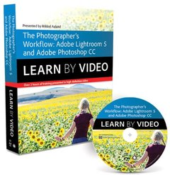 The Photographer's Workflow: Adobe Lightroom 5 and Photoshop CC: Learn by Video (Paperback)-cover