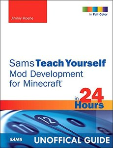 Sams Teach Yourself  Minecraft Mod Development in 24 Hours (Paperback)-cover