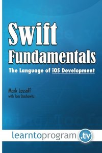 Swift Fundamentals: The Language of iOS Development (Paperback)-cover