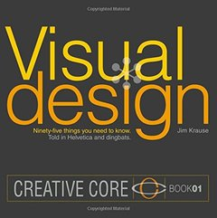 Visual Design: Ninety-five things you need to know. Told in Helvetica and Dingbats. (Paperback)-cover