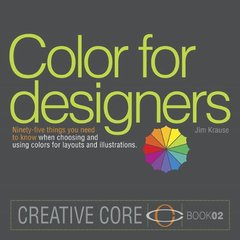 Color for Designers: Ninety-five things you need to know when choosing and using colors for layouts and illustrations (Paperback)-cover