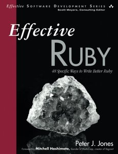 Effective Ruby: 48 Specific Ways to Write Better Ruby (Paperback)-cover