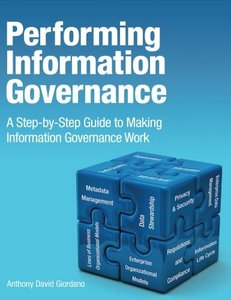 Performing Information Governance: A Step-by-step Guide to Making Information Governance Work (Paperback)-cover
