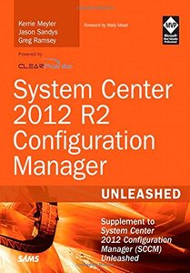 System Center 2012 R2 Configuration Manager Unleashed: Supplement to System Center 2012 Configuration Manager (SCCM) Unleashed (Paperback)-cover