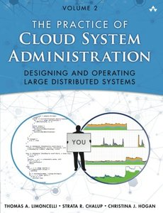 The Practice of Cloud System Administration: Designing and Operating Large Distributed Systems, Volume 2 (Paperback)-cover