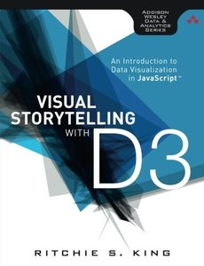 Visual Storytelling with D3: An Introduction to Data Visualization in JavaScript (Paperback)-cover