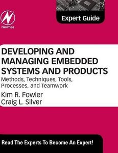 Developing and Managing Embedded Systems and Products: Methods, Techniques, Tools, Processes, and Teamwork (Hardcover)-cover