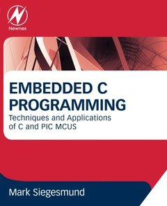 Embedded C Programming: Techniques and Applications of C and PIC MCUS (Paperback)-cover