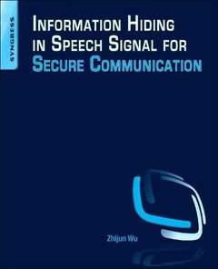 Information Hiding in Speech Signals for Secure Communication (Paperback)-cover