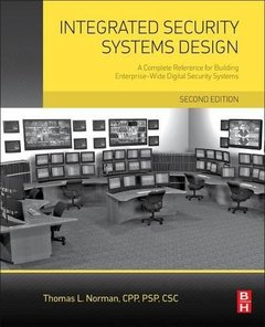 Integrated Security Systems Design, 2/e : A Complete Reference for Building Enterprise-Wide Digital Security Systems (Hardcover)-cover