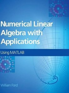 Numerical Linear Algebra with Applications: Using MATLAB (Hardcover)-cover