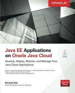 Java EE Applications on Oracle Java Cloud: Develop, Deploy, Monitor, and Manage Your Java Cloud Applications (Paperback)-cover