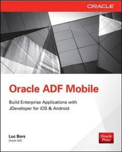Oracle Mobile Application Framework Developer Guide: Build Multiplatform Enterprise Mobile Apps (Paperback)