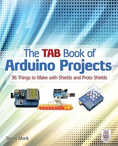 The TAB Book of Arduino Projects: 36 Things to Make with Shields and Proto Shields (Paperback)-cover