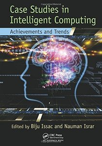 Case Studies in Intelligent Computing: Achievements and Trends (Hardcover)-cover