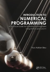 Introduction to Numerical Programming: A Practical Guide for Scientists and Engineers Using Python and C/C++ (Hardcover)-cover