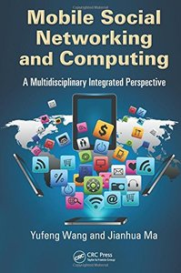 Mobile Social Networking and Computing: A Multidisciplinary Integrated Perspective (Hardcover)-cover