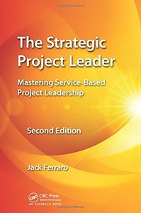 The Strategic Project Leader: Mastering Service-Based Project Leadership, 2/e (Hardcover)-cover