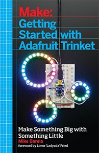 Getting Started with Adafruit Trinket: 15 Projects with the Low-Cost AVR ATtiny85 Board (Paperback)-cover
