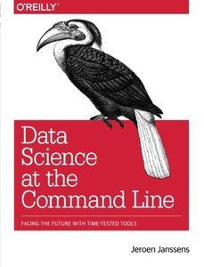 Data Science at the Command Line: Facing the Future with Time-Tested Tools (Paperback)-cover
