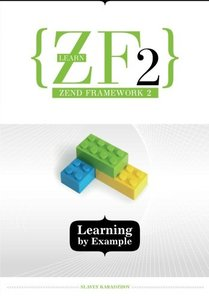 Learn ZF2: Learning By Example (Paperback)-cover