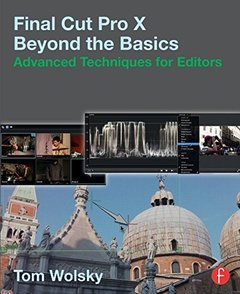 Final Cut Pro X Beyond the Basics: Advanced Techniques for Editors (Paperback)-cover