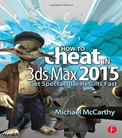 How to Cheat in 3ds Max 2015: Get Spectacular Results Fast (Paperback)-cover