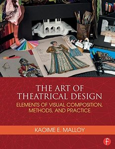 The Art of Theatrical Design: Elements of Visual Composition, Methods, and Practice (Paperback)-cover