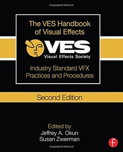 The VES Handbook of Visual Effects: Industry Standard VFX Practices and Procedures, 2/e (Paperback)-cover