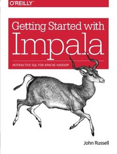 Getting Started with Impala: Interactive SQL for Apache Hadoop (Paperback)-cover