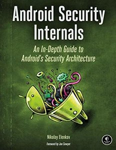 Android Security Internals: An In-Depth Guide to Android's Security Architecture (Paperback)-cover