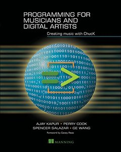 Programming for Musicians and Digital Artists: Creating music with ChucK (Paperback)-cover