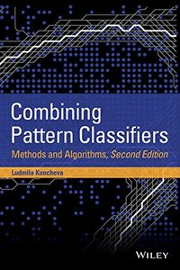 Combining Pattern Classifiers: Methods and Algorithms, 2/e (Hardcover)-cover