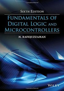 Fundamentals of Digital Logic and Microcontrollers, 6/e (Hardcover)-cover