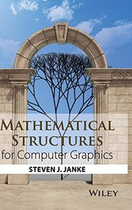 Mathematical Structures for Computer Graphics (Paperback)-cover