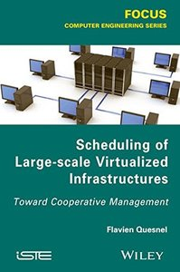 Scheduling of Large-scale Virtualized Infrastructures: Toward Cooperative Management (Hardcover)