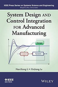 System Design and Control Integration for Advanced Manufacturing (Hardcover)
