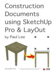 Construction Documents using SketchUp Pro & LayOut: Replace traditional CAD with a new generation of 3D software (SketchUp2BIM) (Volume 1) (Paperback)