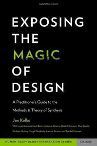Exposing the Magic of Design: A Practitioner's Guide to the Methods and Theory of Synthesis (Hardcover)-cover