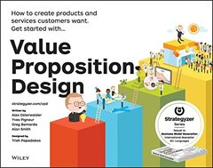 Value Proposition Design: How to Create Products and Services Customers Want (Strategyzer) Paperback-cover