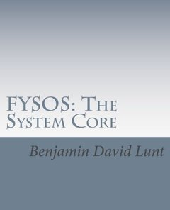 FYSOS: The System Core (FYSOS: Operating System Design)-cover