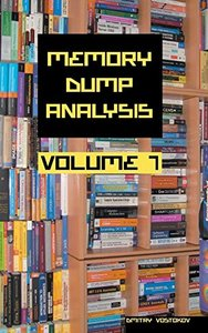 Memory Dump Analysis Anthology, Volume 7 (Hardcover)-cover