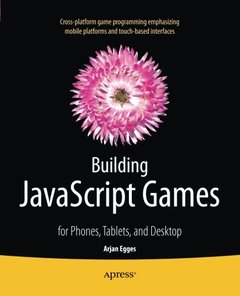 Building JavaScript Games: for Phones, Tablets, and Desktop (Paperback)-cover
