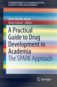 A Practical Guide to Drug Development in Academia: The SPARK Approach (Paperback)-cover