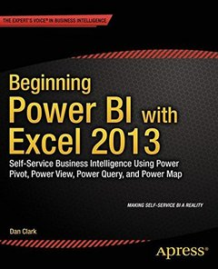 Beginning Power BI with Excel 2013: Self-Service Business Intelligence Using Power Pivot, Power View, Power Query, and Power Map (Paperback)-cover