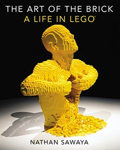 The Art of the Brick: A Life in LEGO Hardcover