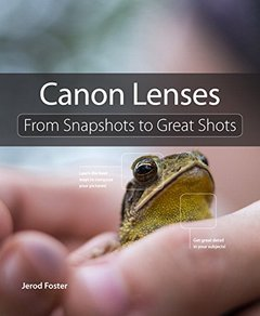 Canon Lenses: From Snapshots to Great Shots (Paperback)-cover