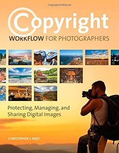 Copyright Workflow for Photographers: Protecting, Managing, and Sharing Digital Images (Paperback)